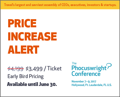 The Phocuswright Conference Ticket Price Increase Alert For June 30 - Conference Dates: November 7-9