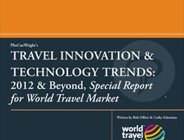 Travel Innovation & Technology Trends: 2012 & Beyond - Special Report for World Travel Market