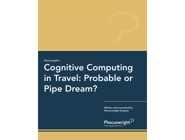 Cognitive Computing in Travel: Probable or Pipe Dream?