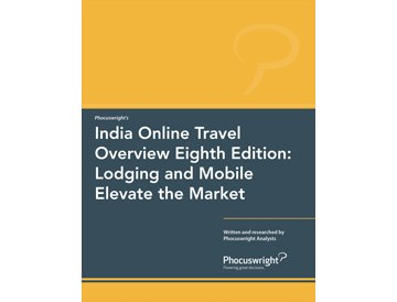 India Online Travel Overview Eighth Edition: Lodging and Mobile Elevate the Market