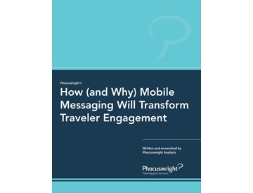 How (and Why) Mobile Messaging Will Transform Traveler Engagement