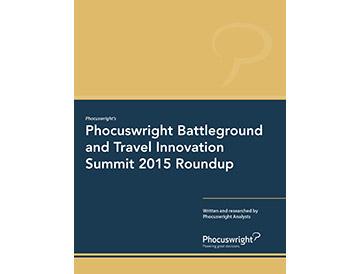 Phocuswright Conference 2015: Battleground and Travel Innovation Summit Roundup