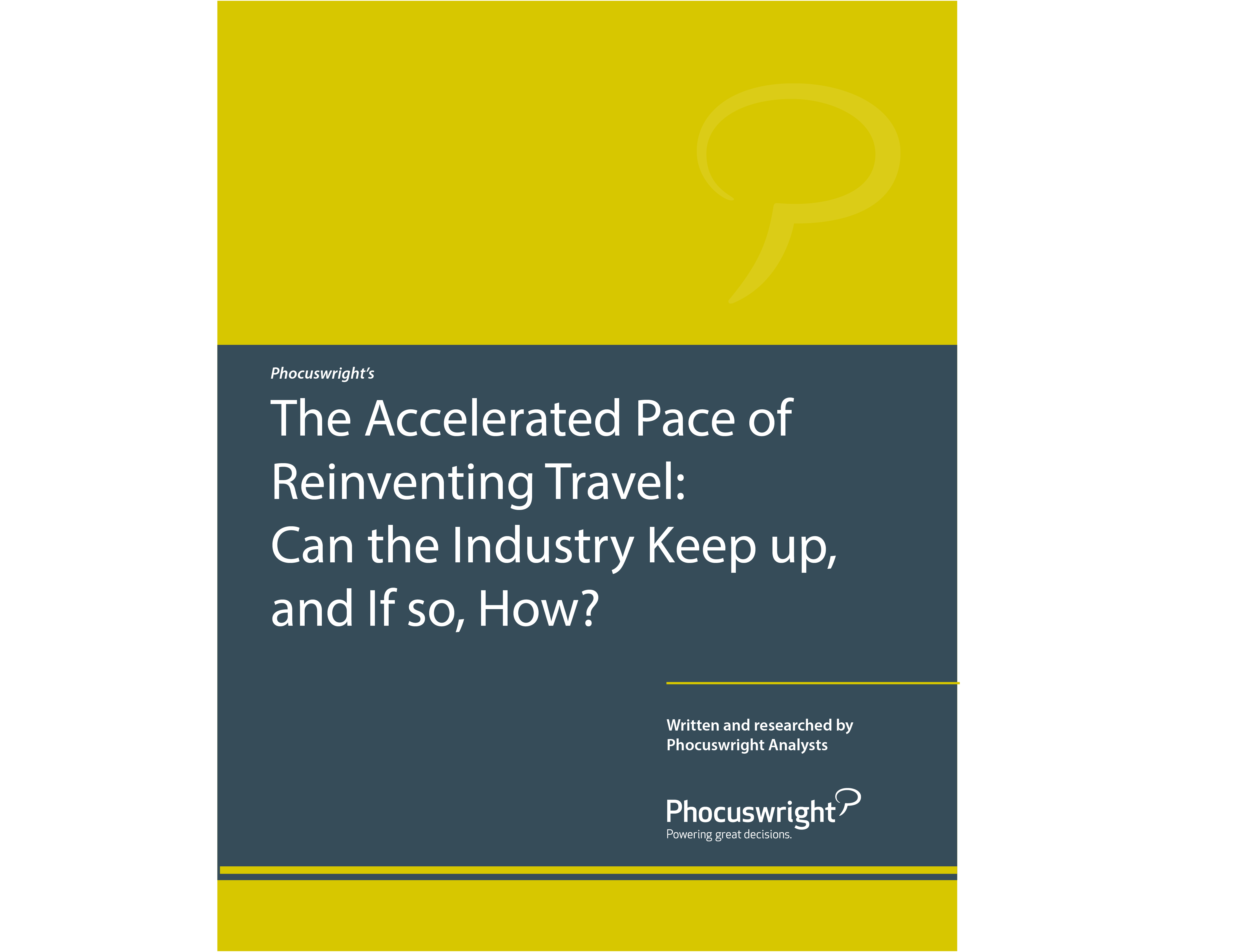 The Accelerated Pace of Reinventing Travel: Can the Industry Keep up, and If so, How?