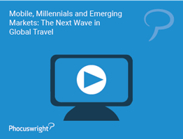Mobile, Millennials and Emerging Markets: The Next Wave in Global Travel