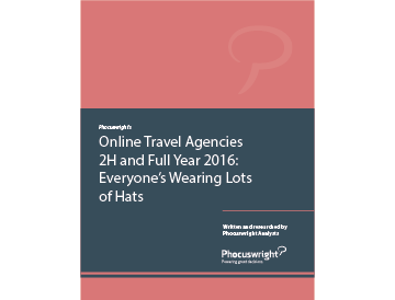 Online Travel Agencies 2H and Full Year 2016: Everyone's Wearing Lots of Hats