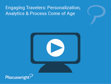 Engaging Travelers: Personalization, Analytics & Process Come of Age