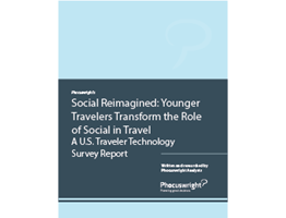 Social Reimagined: Younger Travelers Transform the Role of Social in Travel