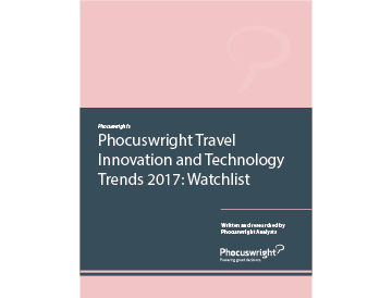 Phocuswright's Travel Innovation and Technology Trends 2017: Watchlist